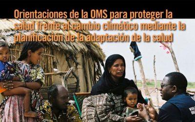 Orientaciones de la OMS para proteger la salud frente al cambio climático mediante la planificación de la adaptación de la salud