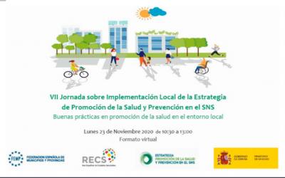 VII Jornada sobre la implementación local de la Estrategia de Promoción de la Salud y Prevención en el SNS: Buenas prácticas en promoción de la salud en el entorno local