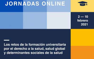 Jornadas de educación y salud: Los retos de la formación universitarias en derecho a la salud, salud global y determinantes sociales de la salud
