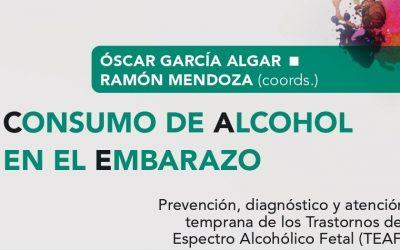 Consumo de Alcohol en el embarazo. Prevención, diagnóstico y atención temprana de los Trastornos del Espectro Alcohólico Fetal